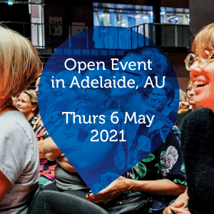 Open Event in Adelaide, AU - Thurs 6 May 2021