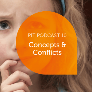 Pit Podcast 10 - Concepts & Conflicts