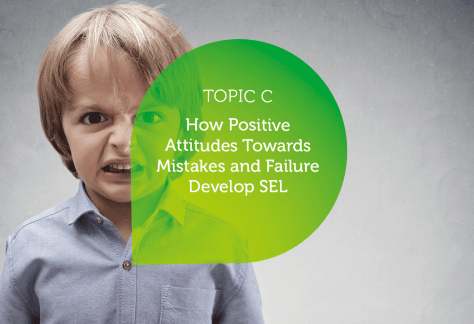 How Positive Attitudes Towards Mistakes and Failure Develop SEL